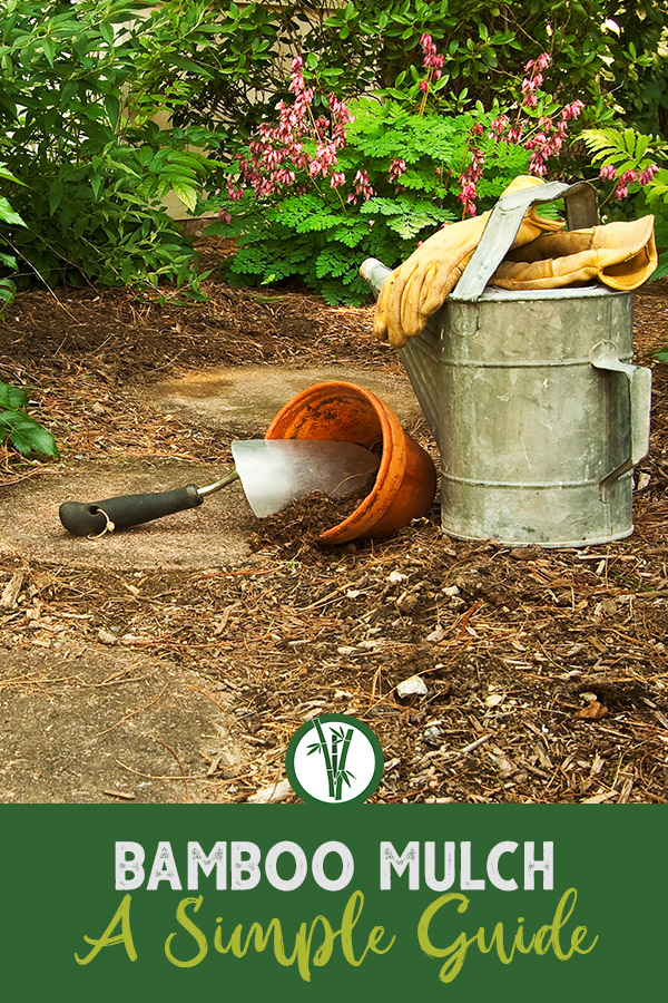 Garden setting with mulch and tools and the text: Bamboo Mulch - A Simple Guide