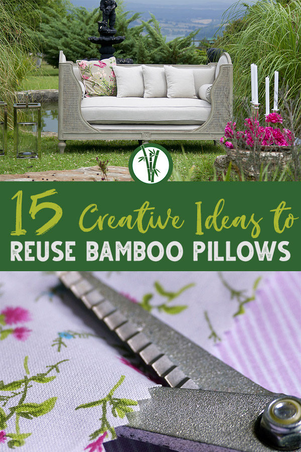 Garden setting with bench and scissors cutting fabric and the text: 15 Creative Ideas to Reuse Bamboo Pillows